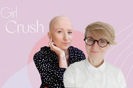 """Małgorzata Posel i Marta Franciszczak: """"Wiem, że teraz bardziej narzekam, ale nauczyłam się mówić o swoich potrzebach. Już się nie dostosowuje."""" [#girlCrush]"""