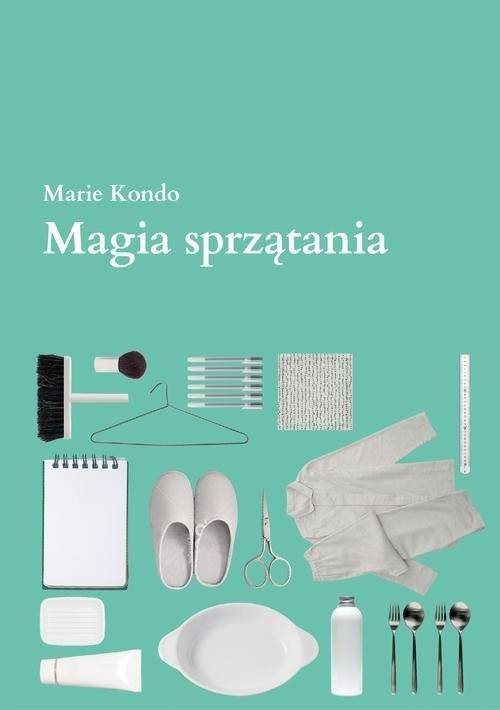 Magia sprzątania - Książki mojego życia: Beata Tadla